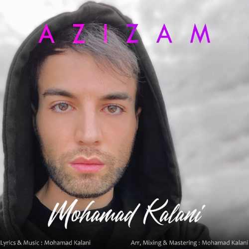 دانلود آهنگ جدید محمد کلانی عزیزم