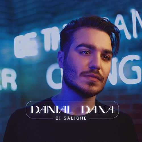 دانلود آهنگ جدید دانیال دانا بی سلیقه